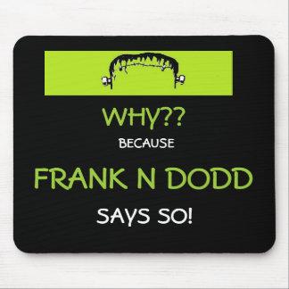 Frank N Dodd mousepad