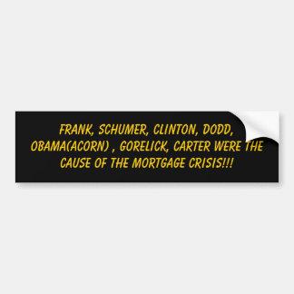 Frank, Schumer, Clinton, Dodd, Obama(ACORN) , G... Bumper Sticker