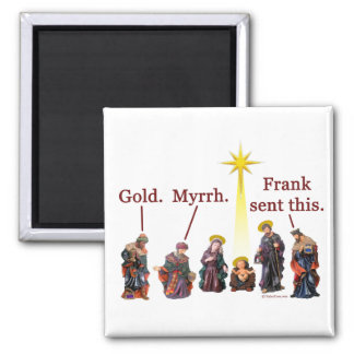Frank Sent This 2 Inch Square Magnet
