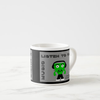 FrankenCheese Listen To The Music Espresso Mug