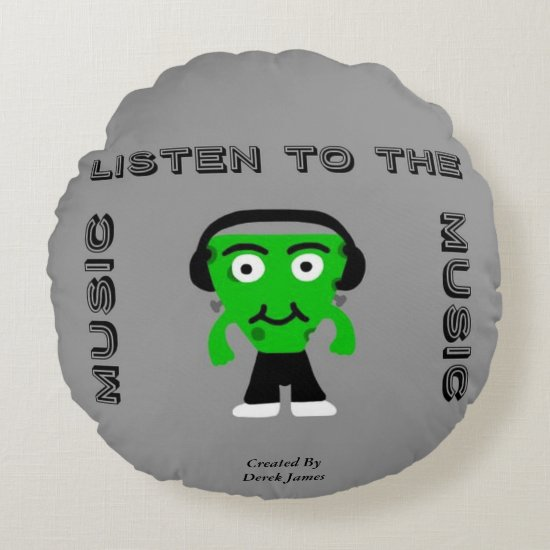 FrankenCheese Listen To The Music Round Pillow