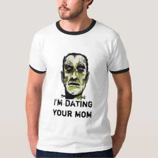 Frankenstein is Dating Your Mom - Color T-Shirt