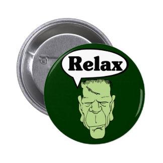 Frankenstein Relax Button Pinback Buttons