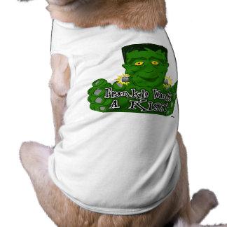 ¡Frankie quiere un beso! Camisa De Mascota