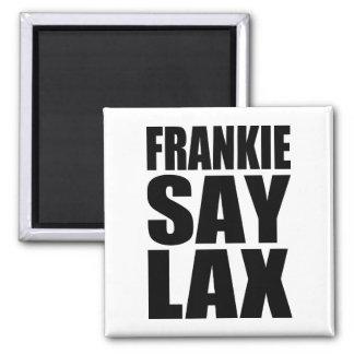 Frankie Say Lax Magnet
