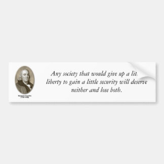 franklin, Any society that would give up a litt... Car Bumper Sticker
