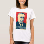 Franklin D. Roosevelt - Depression: OHP Ladies Top