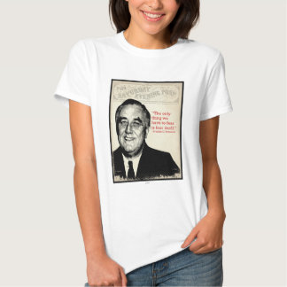 Franklin D. Roosevelt Quote Tee Shirt