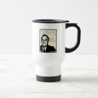 Franklin D. Roosevelt Quote Travel Mug