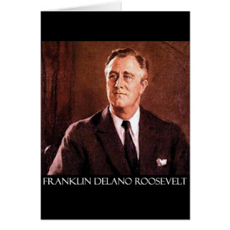 Franklin Delano Roosevelt Customizable Products Greeting Cards