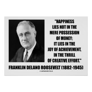 Franklin Delano Roosevelt Happiness Creative Quote Poster