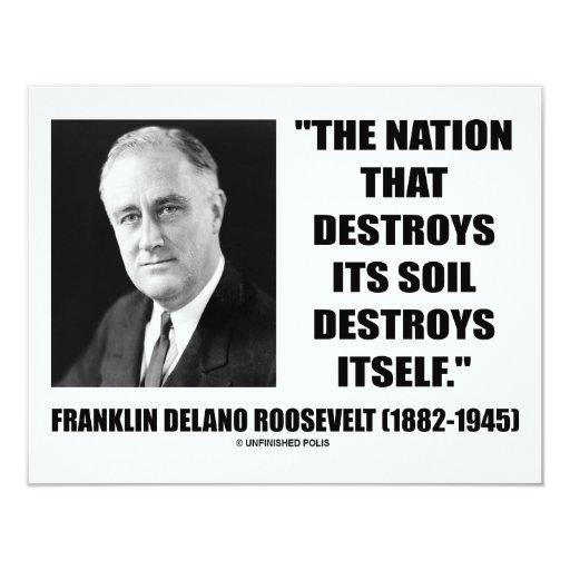 Franklin Delano Roosevelt Nation Destroys Its Soil 4.25x5.5 Paper Invitation Card