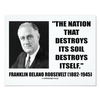 Franklin Delano Roosevelt Nation Destroys Its Soil Personalized Invite