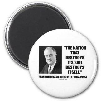 Franklin Delano Roosevelt Nation Destroys Its Soil 2 Inch Round Magnet