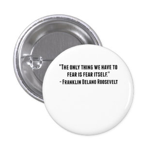 Franklin Delano Roosevelt Quote Pinback Button