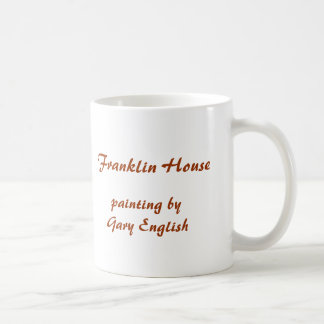 Franklin House painting by Gary English Coffee Mugs