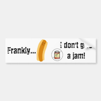 Frankly..., I don't give a jam! Bumper Sticker