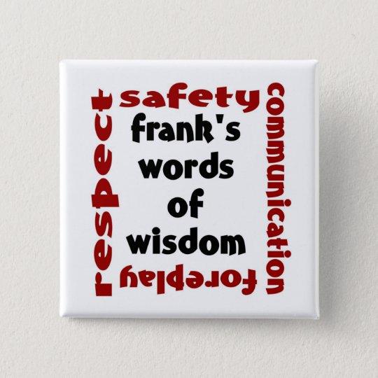 frank's words of wisdom pinback button