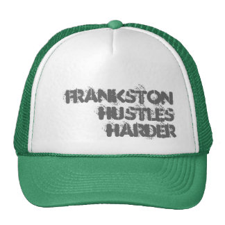 Frankston Hustles Harder Trucker Hat