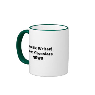 Frantic Writer! Need Chocolate NOW!!! Ringer Mug