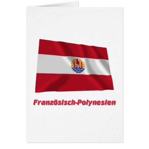 Französisch-Polynesien Fliegende Flagge mit Namen Card