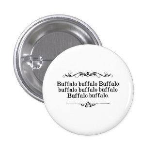 Frase del búfalo del búfalo pin redondo de 1 pulgada