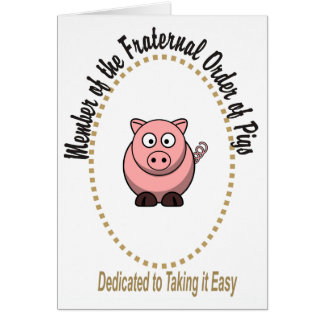 Fraternal Order of Pigs Greeting Card