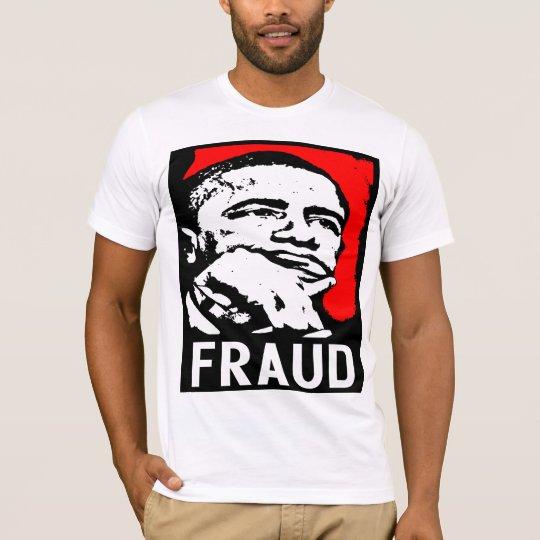 Fraud: Barack Obama! T-Shirt