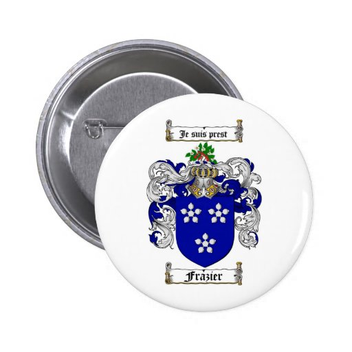 FRAZIER FAMILY CREST -  FRAZIER COAT OF ARMS 2 INCH ROUND BUTTON