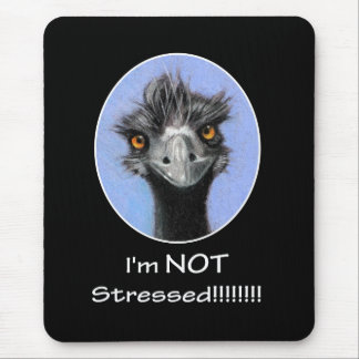FRAZZLED EMU: I'M NOT STRESSED: HUMOR MOUSE PAD