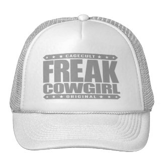 FREAK COWGIRL - A Southern Belle With Superpowers Trucker Hat