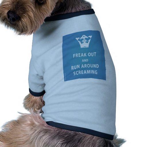 Freak hacia fuera y corra alrededor del griterío ( camiseta de perrito