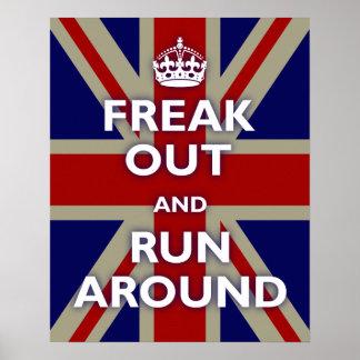 Freak hacia fuera y corra alrededor posters