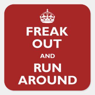 Freak hacia fuera y corra alrededor pegatina cuadrada