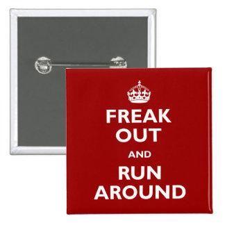 Freak hacia fuera y corra alrededor pin cuadrado