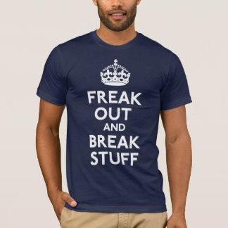 Freak Out And Break Stuff Shirt