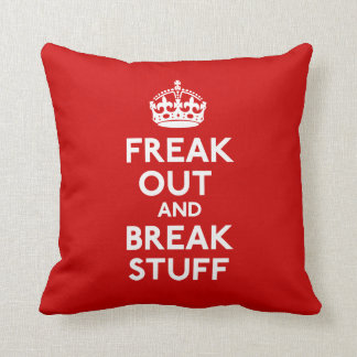 Freak Out And Break Stuff Throw Pillow