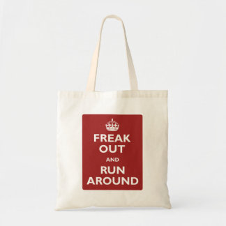 Freak Out and Run Around Budget Tote Bag