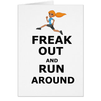 Freak Out And Run Around, funny scared girl design Card