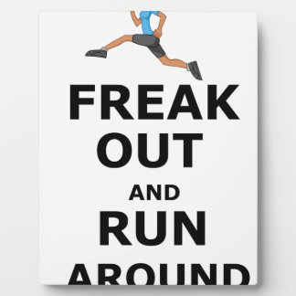 Freak Out And Run Around, funny scared girl design Plaque