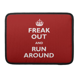 Freak Out and Run Around MacBook Pro Sleeve