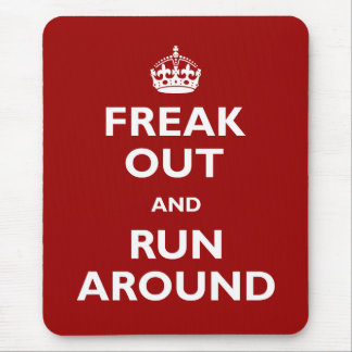 Freak Out and Run Around Mouse Pad