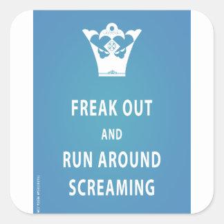 Freak Out and Run Around Screaming (blu) Square Sticker