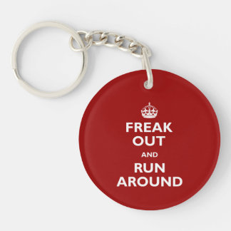 Freak Out and Run Around Single-Sided Round Acrylic Keychain