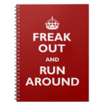 Freak Out and Run Around Spiral Notebook