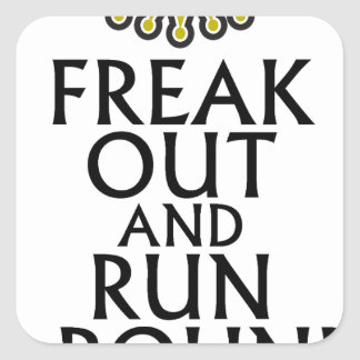 freak out and run around tees.png square sticker