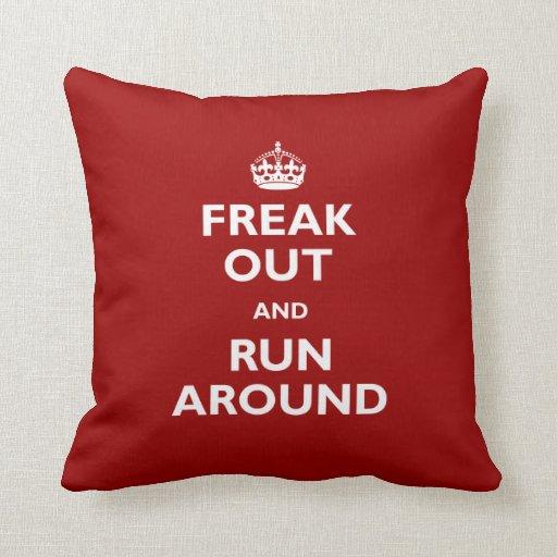 Freak Out and Run Around Throw Pillows Zazzle