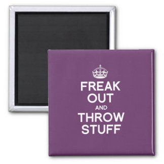FREAK OUT AND THROW STUFF 2 INCH SQUARE MAGNET