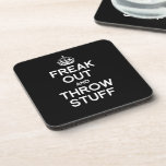FREAK OUT AND THROW STUFF BEVERAGE COASTER