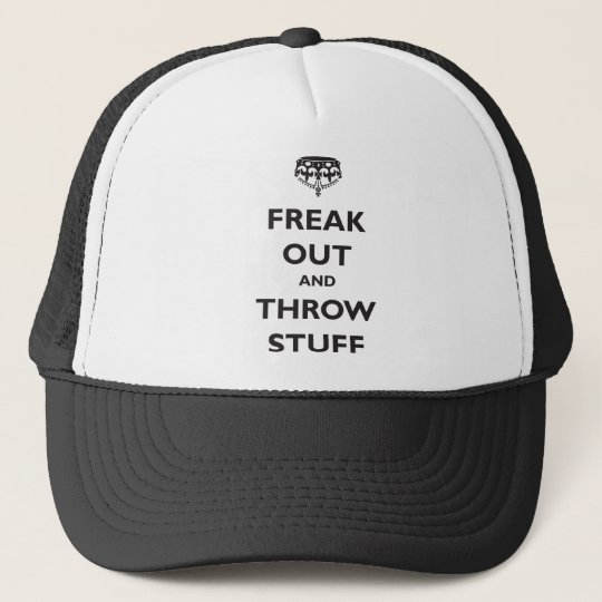 Freak Out and Throw Stuff Trucker Hat